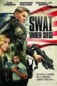 S.W.A.T.: Under Siege streaming vf