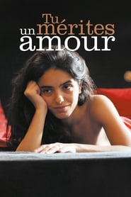 Tu mérites un amour streaming vf