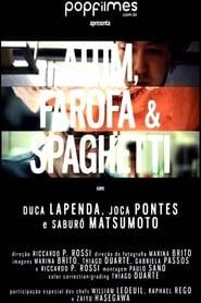 Atum, Farofa & Spaghetti Poster