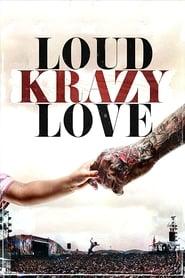 Loud Krazy Love streaming vf