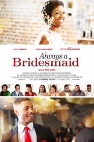 Always a Bridesmaid streaming vf