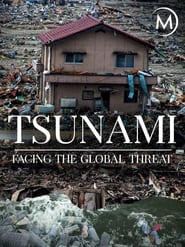 Tsunami: Facing The Global Threat streaming vf