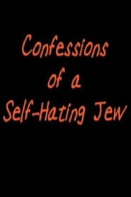 Confessions of a Self-Hating Jew