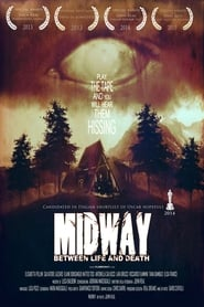 Midway - Between Life and Death (2013)