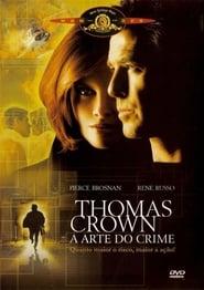 Thomas Crown – A Arte do Crime Dublado Online
