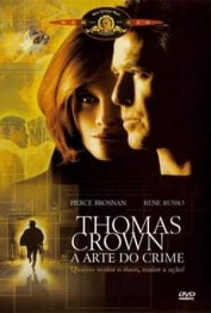Thomas Crown – A Arte do Crime Dublado Online