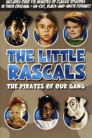 The Little Rascals: The Pirates of Our Gang (1934)