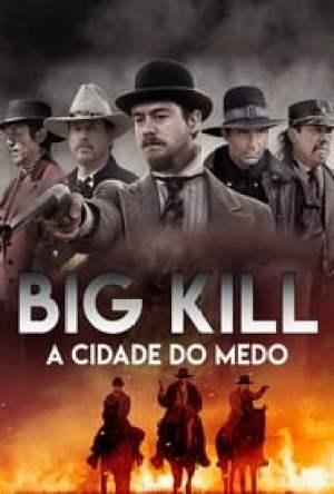Big Kill – A Cidade do Medo Dublado Online