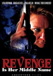 Revenge Is Her Middle Name (2011)