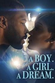 A Boy. A Girl. A Dream streaming vf