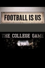 Football Is Us: The College Game streaming vf