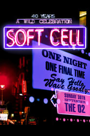 Soft Cell: Say Hello, Wave Goodbye streaming vf