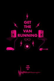 Get The Van Running streaming vf