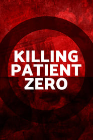 Killing Patient Zero streaming vf
