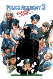 Police Academy 3 : Instructeurs de choc streaming vf