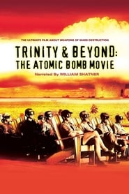 Trinity And Beyond: The Atomic Bomb Movie streaming vf