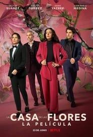 La casa de las flores : Le film