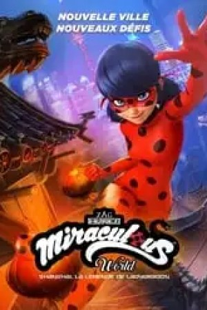 Miraculous World Shanghai, la légende de Ladydragon streaming vf