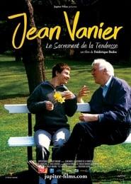 Jean Vanier, le sacrement de la tendresse Poster