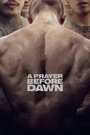 A Prayer Before Dawn Full online