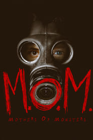 M.O.M. Mothers of Monsters streaming vf