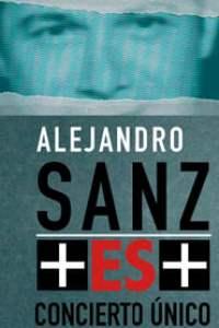 Alejandro Sanz - Más es Más streaming vf