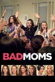 Bad Moms streaming vf