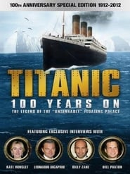 image for movie Titanic: 100 Years On (2012)