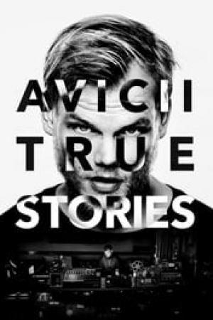 Avicii: True Stories streaming vf