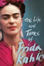 The Life and Times of Frida Kahlo (2005)