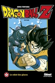 Dragon Ball Z - Le Robot des Glaces streaming vf