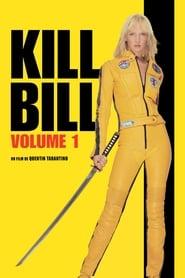 Kill Bill : Volume 1 streaming vf
