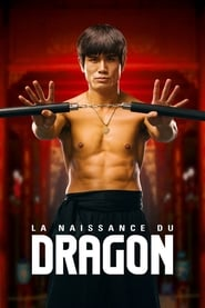 La Naissance du dragon streaming vf