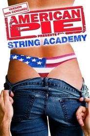 American Pie présente : String Academy streaming vf