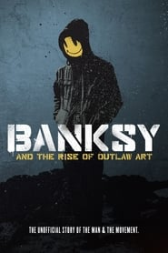 Banksy and the Rise of Outlaw Art (2020)