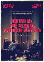 Bring Me the Head of Antonio Mayans (2017)