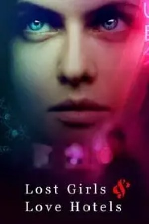 Lost Girls & Love Hotels Full online