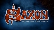 Image for movie Saxon: Let Me Feel Your Power (2016)