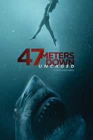 47 meters down : uncaged Poster
