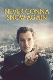 Never Gonna Snow Again (2020)