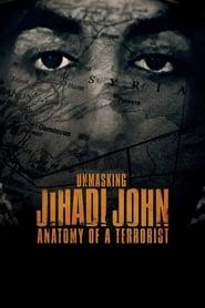 Unmasking Jihadi John: Anatomy of a Terrorist streaming vf