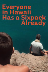 Everyone in Hawaii Has a Sixpack Already Poster