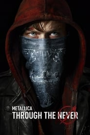 Metallica: Through the Never (2013)