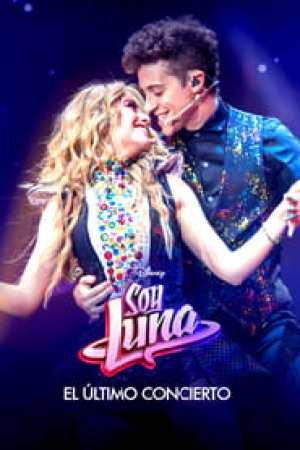 Soy Luna: El último concierto streaming vf
