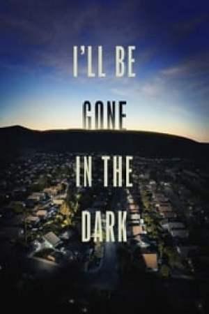 I'll Be Gone in the Dark Full online