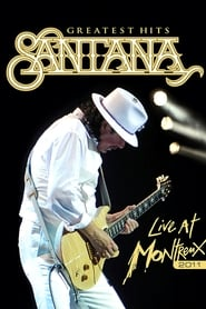 Santana - Greatest Hits: Live at Montreux 2011 streaming vf