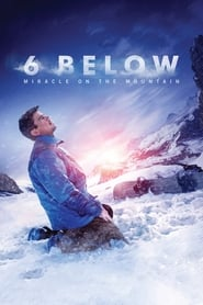 6 Below: Miracle on the Mountain streaming vf
