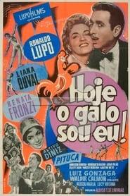 Image for movie Hoje o Galo Sou Eu! (1957)