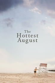 The Hottest August streaming vf
