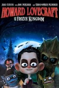 Howard Lovecraft & the Frozen Kingdom streaming vf